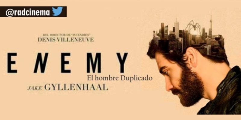 Enemy / El Hombre Duplicado