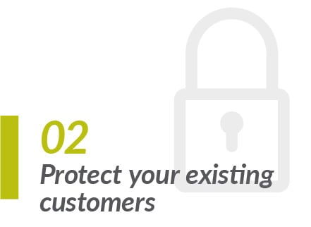 Protect existing customers