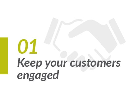Keep customers engaged