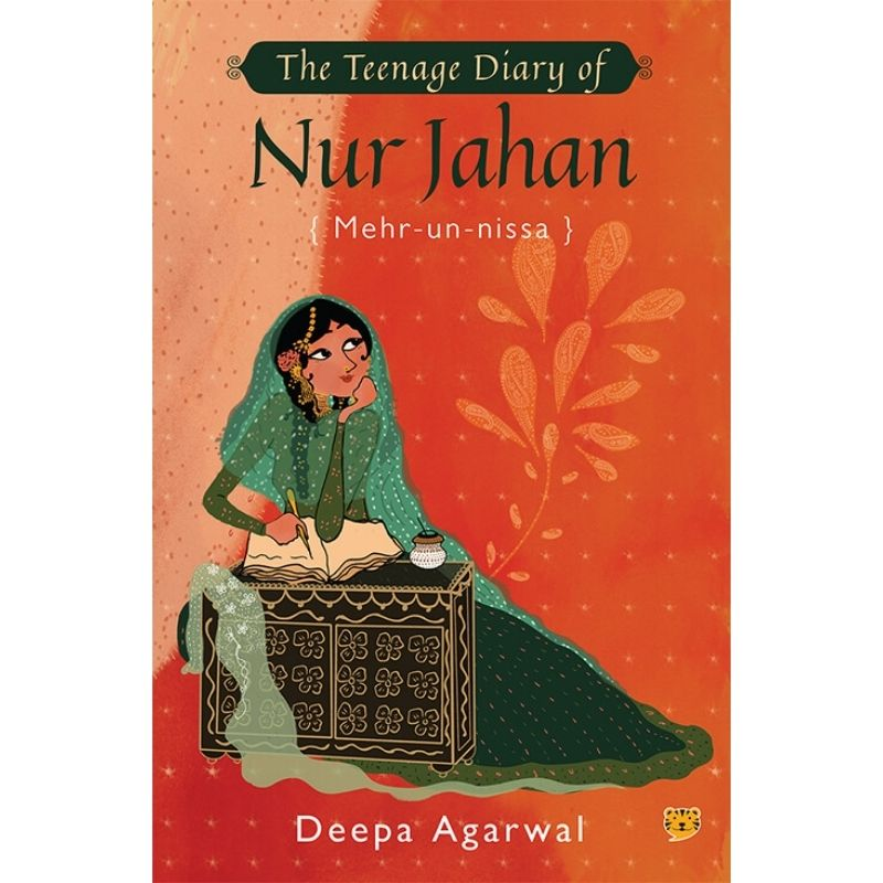 The Teenage Diary of Nur Jahan {Mehr-Un-Nissa}