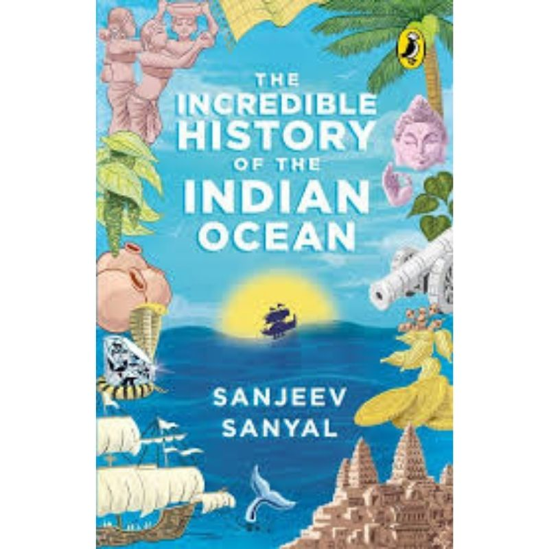 Incredible History of the Indian Ocean