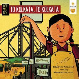 Off We Go, To Kolkata, to Kolkata