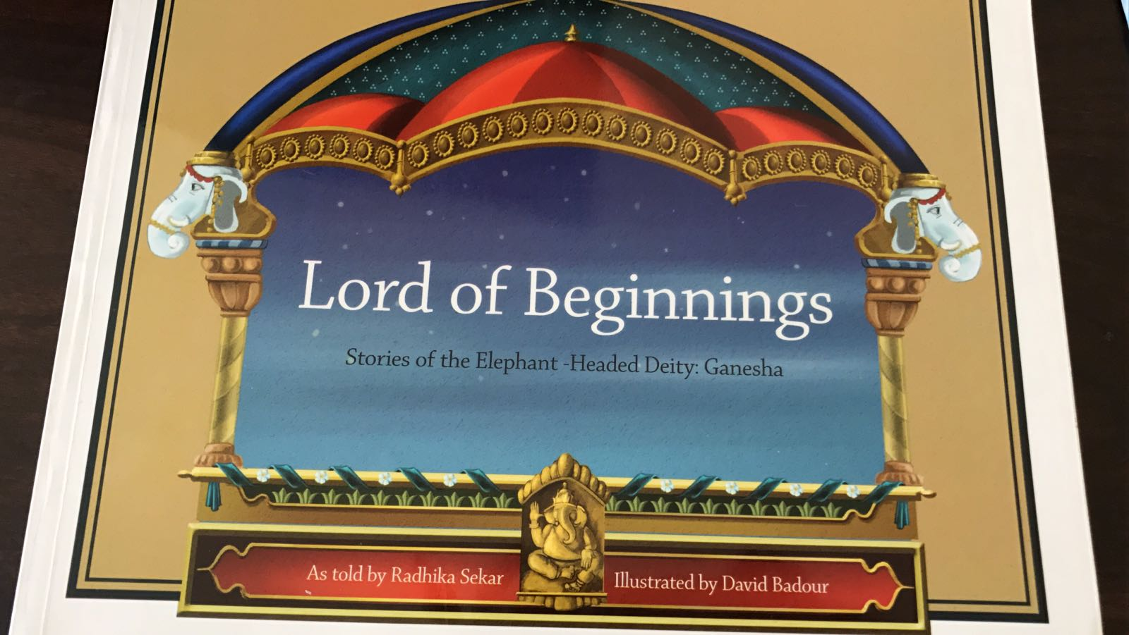 Lord of Beginnings - Stories of the Elephant-Headed Deity, Ganesha