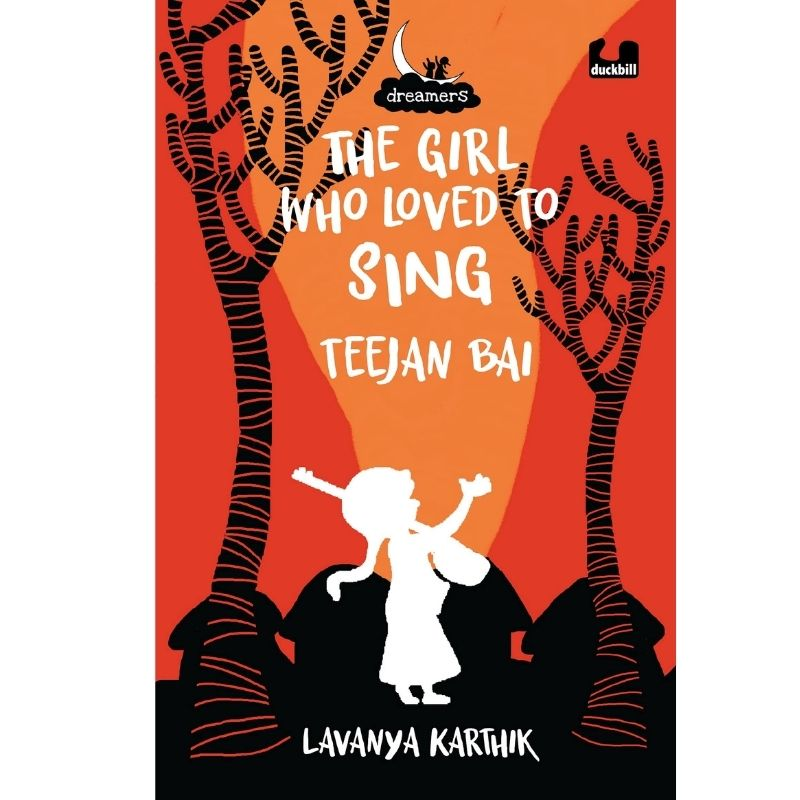 The Girl Who Loved to Sing: Teejan Bai (The Dreamers Series)