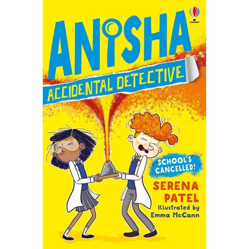 Anisha Accidental Detective: School's Cancelled