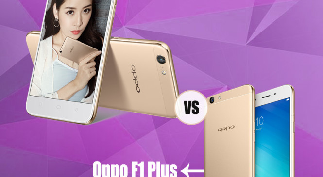 Oppo F3 Plus Vs Oppo F1 Plus: Comparing the Price, Features and Specifications