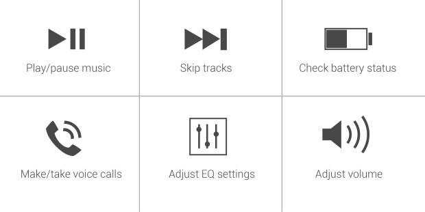 •Play and pause music. •Skip tracks. •Check battery status. •Make and take voice calls. •Adjust EQ settings. •Adjust volume.
