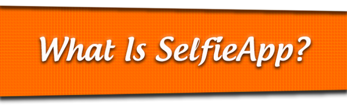 SelfieApp: Make An Original Fake | Indiegogo