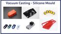 Vacuum Casting - Silicone Mould
