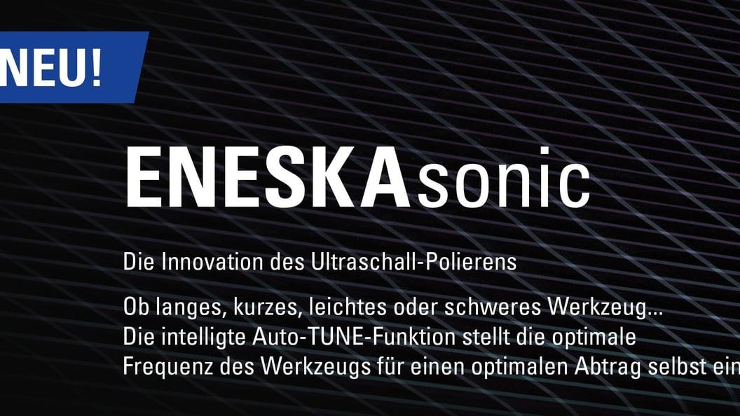 ENESKAsonic: Weiterentwicklung des Ultraschall-Polierens