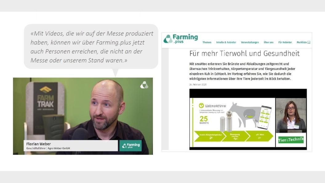 Danke Videos und Farming.plus die Kunden auch ausserhalb von Fachmessen erreichen