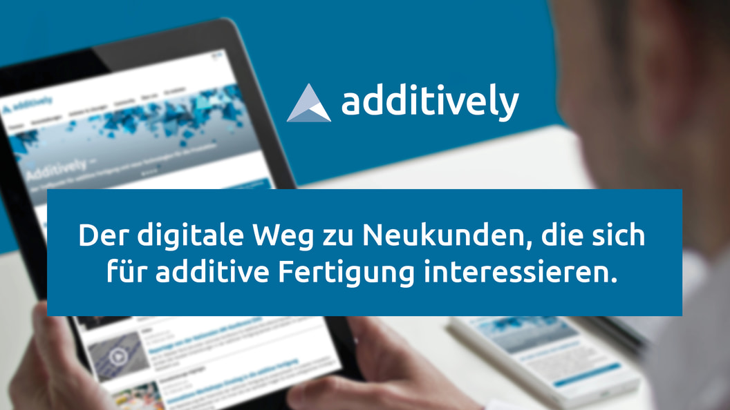 Erfolgreiches B2B-Marketing mit Additively