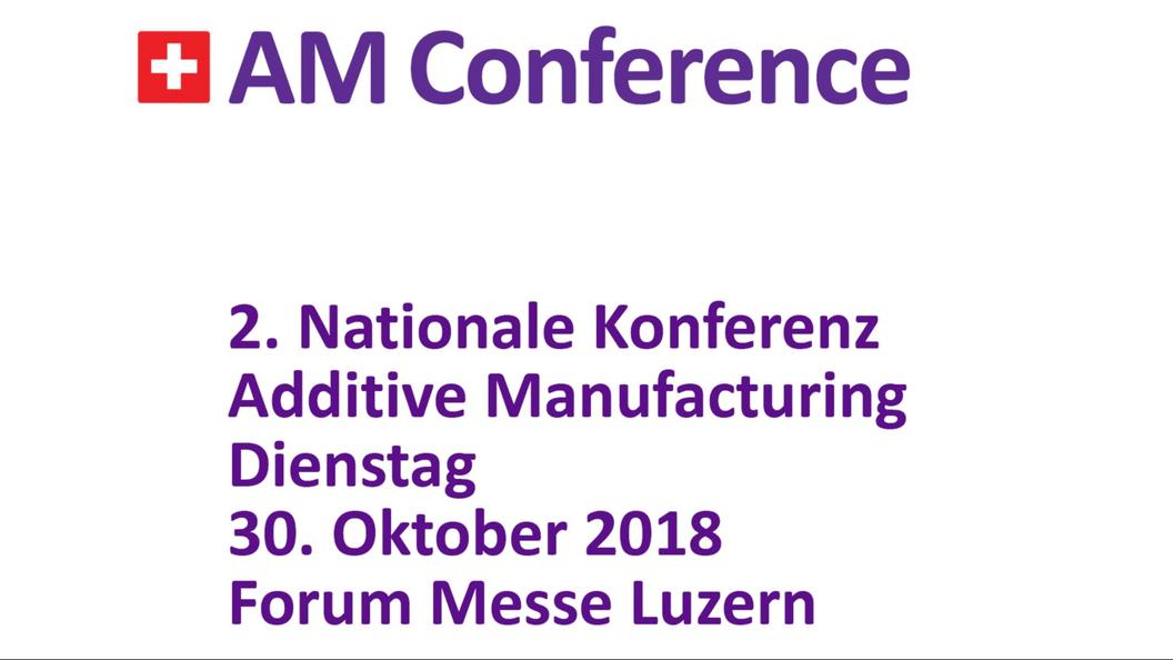 Melden Sie sich jetzt zur 2. Nationalen Konferenz Additive Manufacturing an.