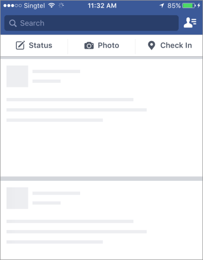 Facebook shows a screen skeleton first and then adds content as it's loaded.