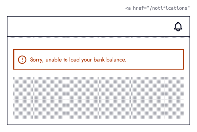 Wireframe of a banking website. A red icon with error message reads: Sorry, unable to load your bank balance. The top right contains a notification (bell) icon.