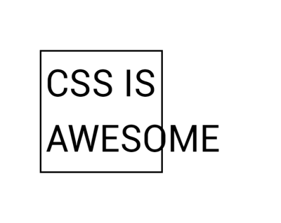 Image contains the words 'CSS is Awesome' in a bordered box. The word awesome is too long to fit in the box so pokes out past the border