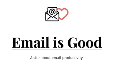 Email Is Good
