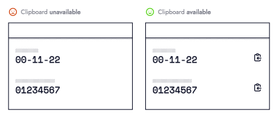 Two black and white wireframes. The left one titled: Clipboard unavailable, displays 2 rows of numbers. The right one titled: Clipboard available, shows the same 2 numbers alongside a clipboard icon.