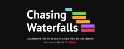 Chasing Waterfalls podcast hosted by Tim Kadlec