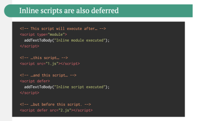 Inline scripts are deferred until blocking external scripts and inline scripts are executed