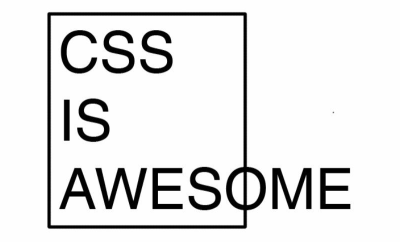 In the graphic created by Steven Frank, all uppercase black sans-serif letters for the phrase CSS is awesome appear stacked, with the word 'awesome' overflowing out of a small black outlined box.