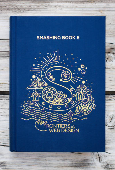 Smashing Book 6: New Frontiers in Web Design