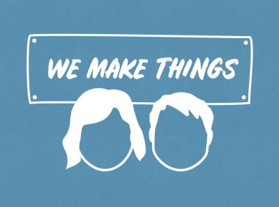 'We Make Things' illustration