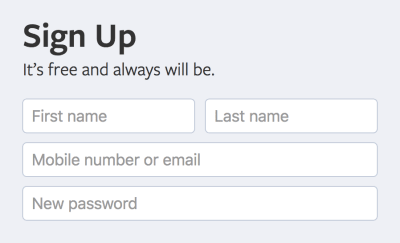"Facebook's signup form. A heading reads, ""Sign Up. It's free and always will be."" Placeholders are being used as labels, asking for your first name, last name, mobile number or email, and to create a new password for your account Screenshot."
