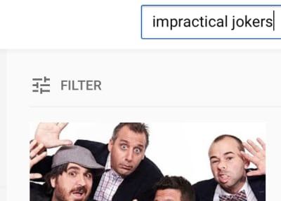 Screenshot of 'impractical jokers' in input field