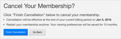 Netflix makes sure you understand how cancellation works before you click that button.