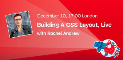 A picture of Rachel Andrew and text stating the topic and time of her live session. December 10, 17:00 London time, about Building A CSS Layout. In the bottom right corner is an illustration of the Smashing Cat holding a video camera and shining the spotlight on Rachel.