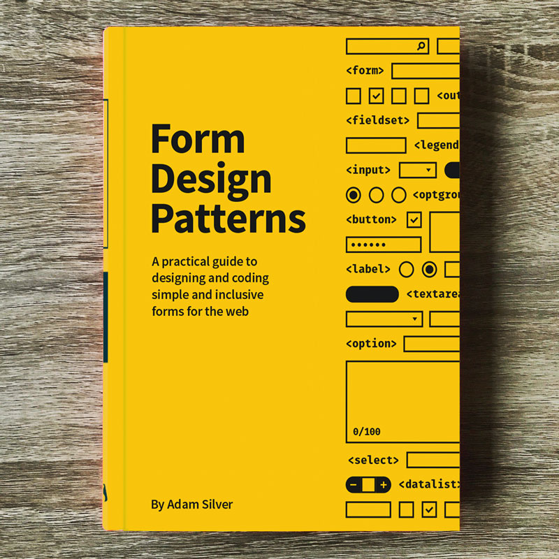 Form Design Patterns, our new book on accessible and well-designed web forms.