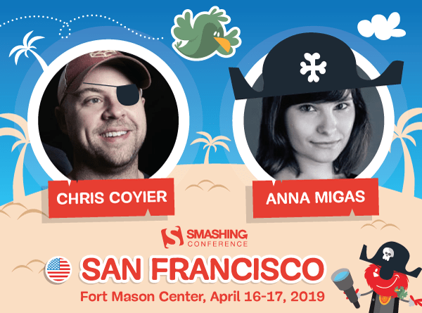Here be pirates! Arrr. SmashingConf San Francisco 16-17 of April, 2019