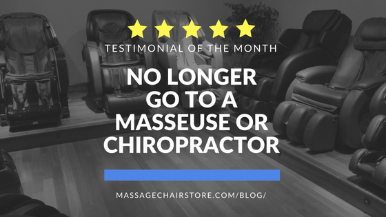 Testimonial of the Month: No Longer Go to a Masseuse or Chiropractor!