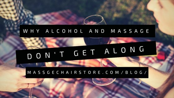 Why Alcohol and Massage Don't Get Along