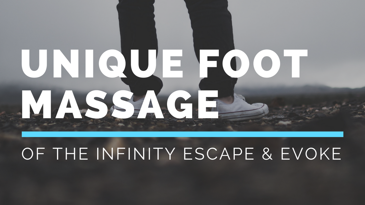 Infinity Escape & Evoke Foot Massage