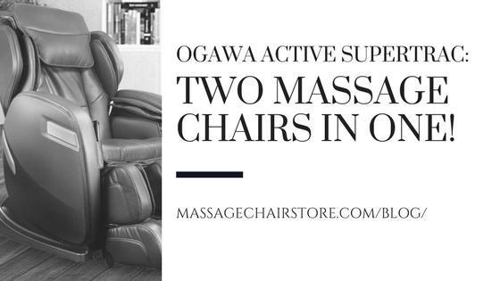Ogawa Active SuperTrac: Two Massage Chairs in One!