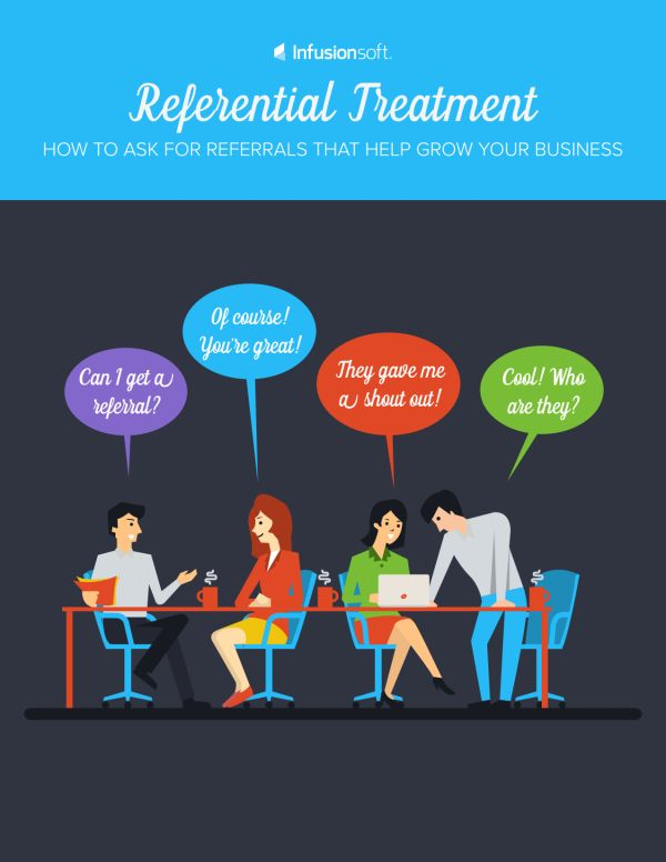 Referential Treatment: How to Ask for Referrals that Help Grow Your Business