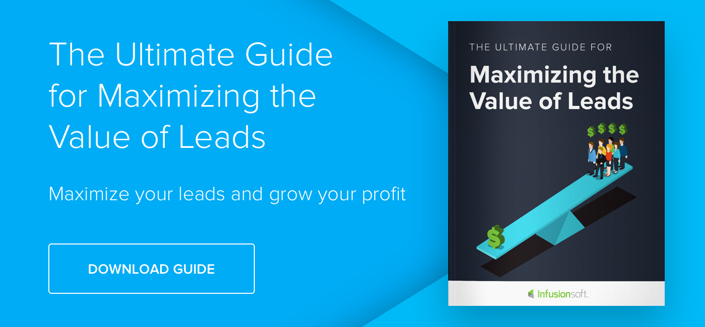 The Ultimate Guide for Maximizing the Value of Leads - Download Now