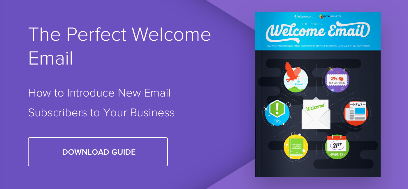 The Perfect Welcome Email: How to Introduce New Email Subscribers to Your Business - Download Now