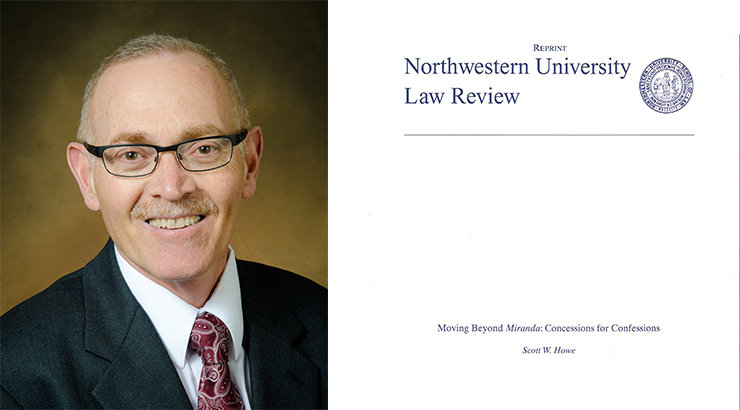 """Fowler Law Professor Scott Howe Publishes """"Moving Beyond Miranda: Concessions for Confessions"""""""