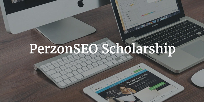PerzonSEO Scholarship! Deadline: December 15th, 2017 Click the link for more information!  https://perzonseo.com/scholarship/
