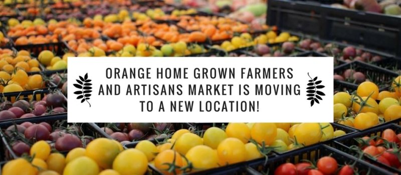 New Year, New Location for the Orange Home Grown Farmer's Market!