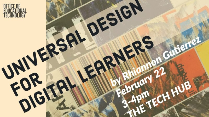 Universal Design For Digital Learners by Rhiannon Gutierrez. February 22 3-4pm The Tech Hub - DeMille Hall 104 https://t.co/IddW0RVM2o