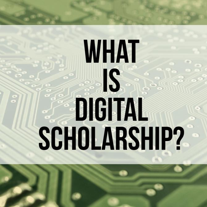 Photo: What is Digital Scholarship?