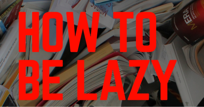 Photo: How to Be Lazy and Not Feel Guilty