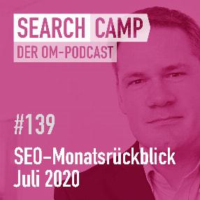 SEO-Monatsrückblick Juli 2020: Tool Updates, Google Guarantee, Search Console + mehr [Search Camp Episode 139]