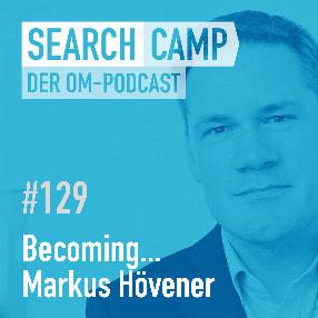 Becoming… Markus Hövener [Search Camp Episode 129]