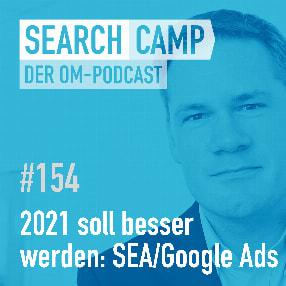 2021 soll besser werden: Mehr Erfolg mit Google Ads [Search Camp 154]
