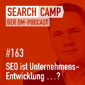 SEO ist Unternehmensentwicklung …? [Search Camp 163]